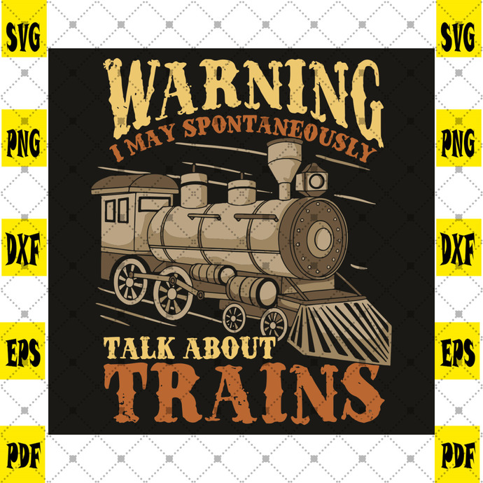 Warning I May Spontaneously Talk About Trains Svg, Trending Svg, Trainspotter