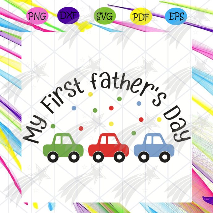 My First Fathers Day Svg, Father Day Svg, Happy Father Day Svg, First Father Day
