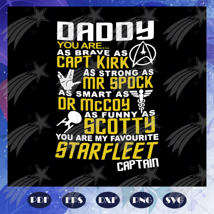 Dads star trek svg, fathers day svg, Daddy starfleet captain svg, fathers day