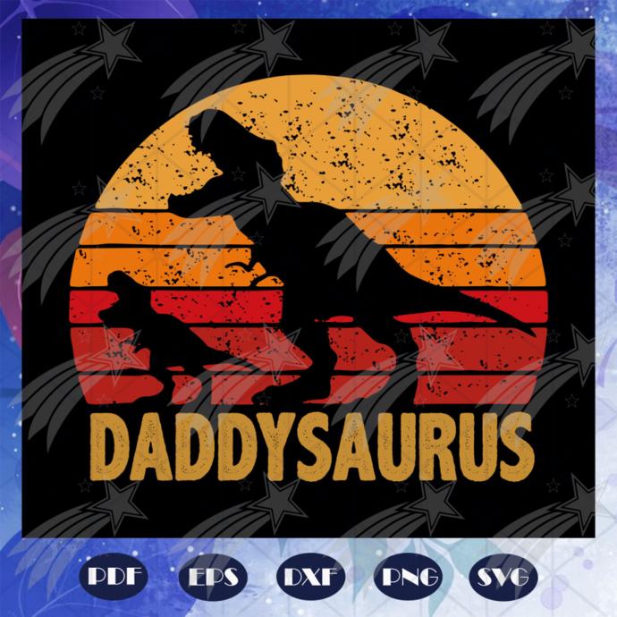 Daddysaurus fathers day svg, fathers day svg, daddysaurus svg, daddy dinosaur
