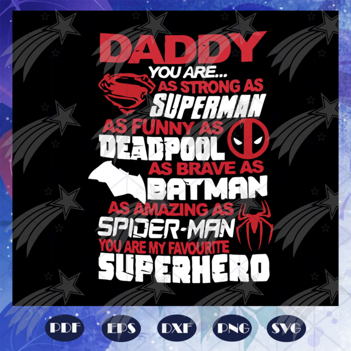 Daddy you are my superhero svg, fathers day gift, gift for papa, fathers day