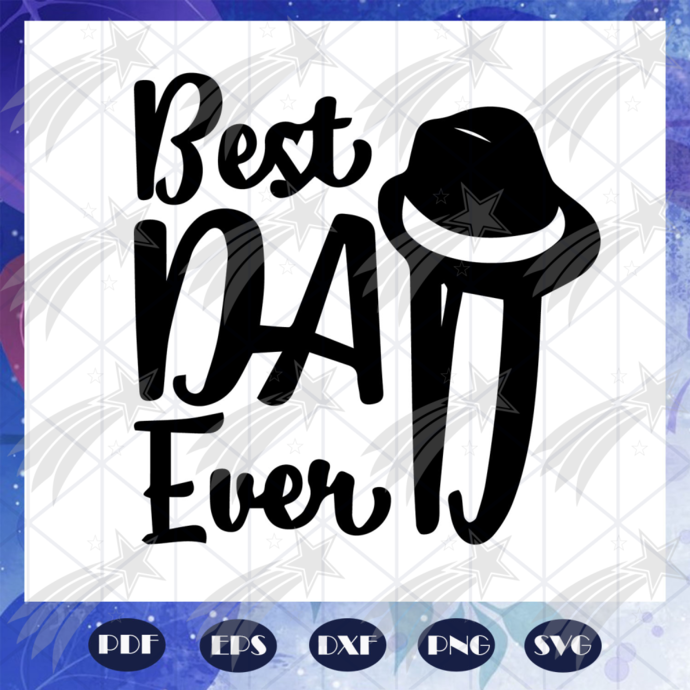Best dad ever svg, father svg, fathers day gift, gift for papa, fathers day