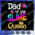 Dad Of The Slime Queen Svg, Slime Queen Birthday Svg, fathers day svg, father