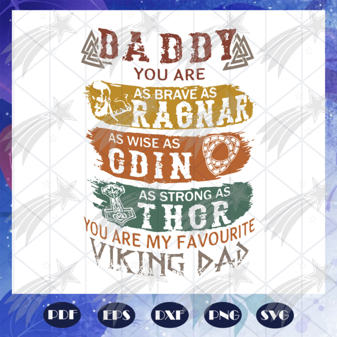 Daddy as brave as ragnar svg, as wise as odin svg, fathers day svg, fathers day