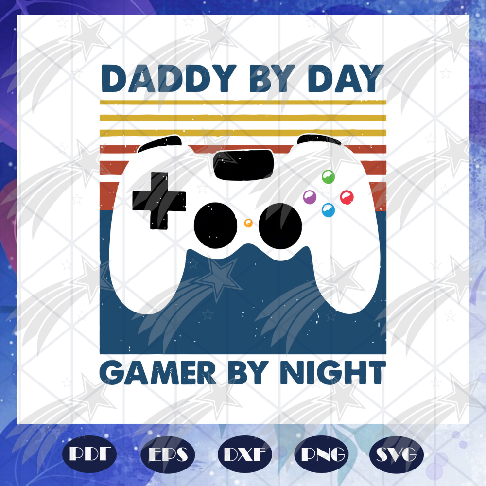 Daddy by day gamer by night svg, fathers day svg, fathers day gift, gift for