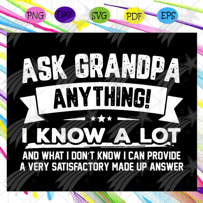 Ask grandpa anything I know a lot svg, Happy fathers day 2020 svg, fathers day