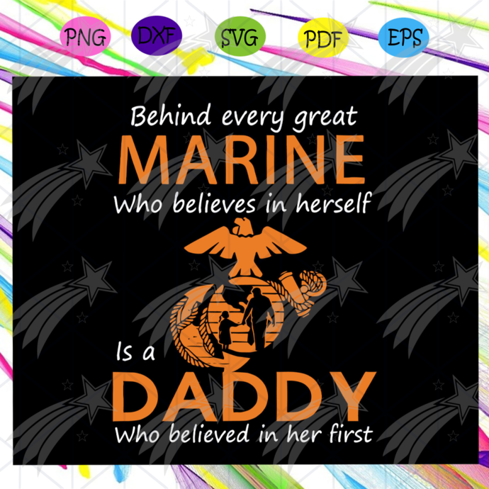 Behind every great who believes in herself is a daddy svg, fathers day svg,