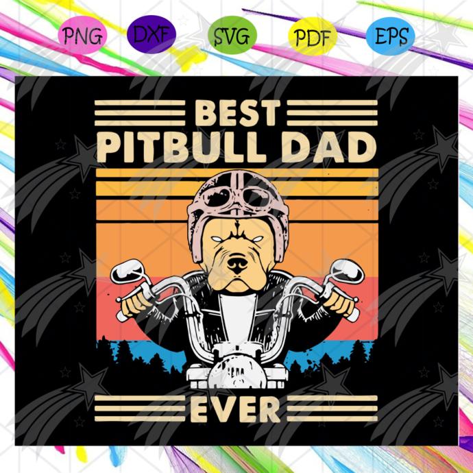 Best Pitbull Dad Ever Svg, Pitbull Love Svg, Dad Of A Pit, Dog Life Svg, Love My