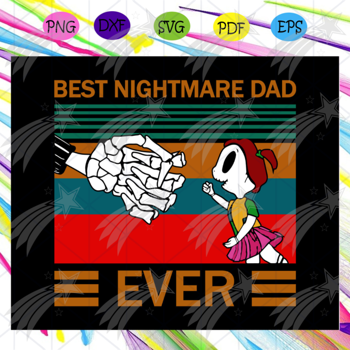 Best nightmare dad ever svg, fathers day gift, gift for papa, fathers day lover,