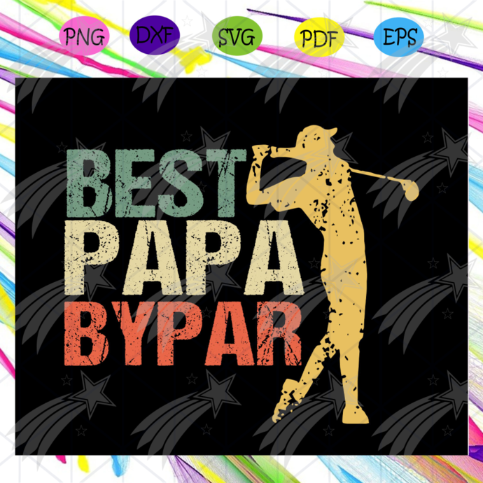 Best papa bypar svg, happy fathers day svg, fathers day gift, dad life svg, gift