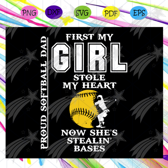 First My Girl Stole My Heart Now Shes Stealing Bases Svg, Proud Softball Dad