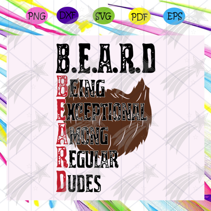 Beard Svg, Being Exceptional Among Regular Dudes Svg, Fathers Day Svg, Fathers