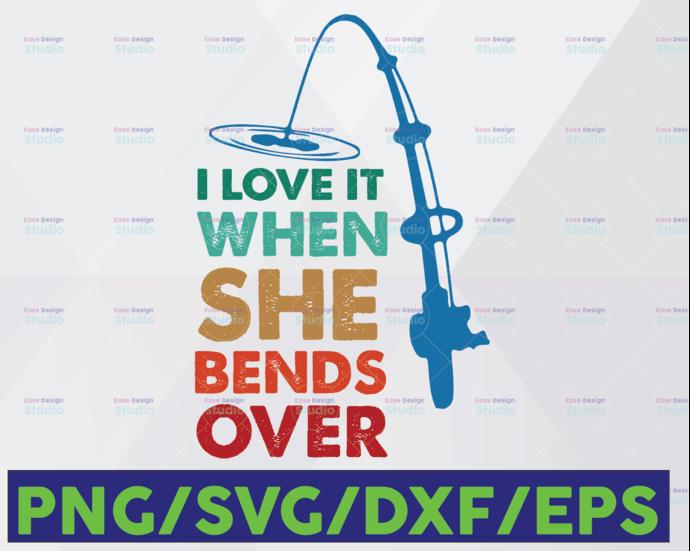 Download I Love It When She Bends Over Svg Funny By Geraldine Shop On Zibbet
