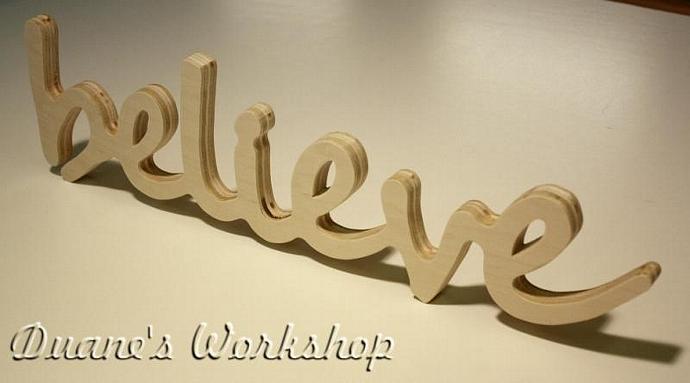 believe Sign, DIY Wall hanging, Wooden | DuanesWorkshop