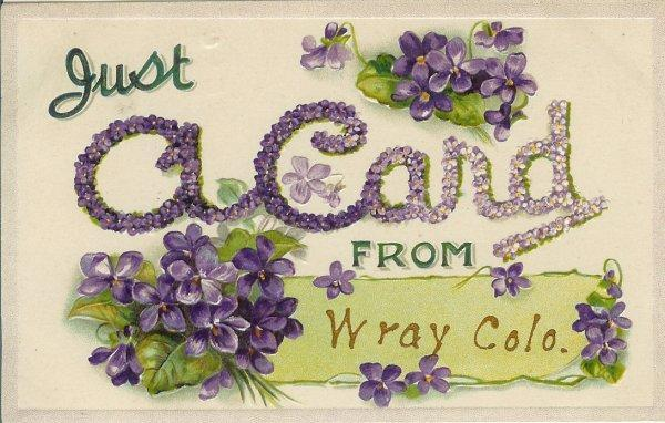 Antique Wray Colorado Postcard Just a Card From Wray 1910's Greeting