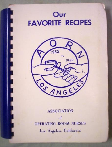 Cookbook Assoc. Operating Room Nurses Los Angeles California 1970s Vintage Cook