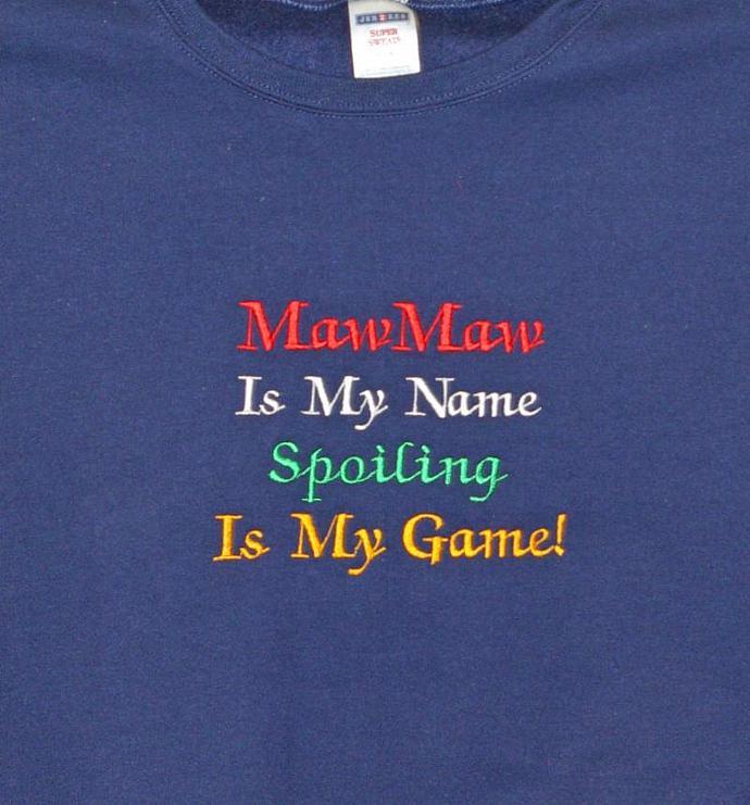 Spoiling MawMaw Sweatshirt