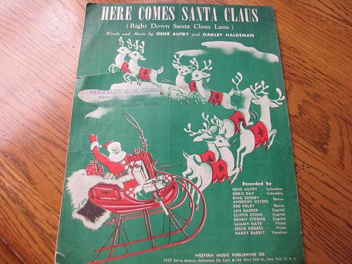 """1948 """"Here Comes Santa Claus"""" Words and Music  by Gene Autry and Oakley"""
