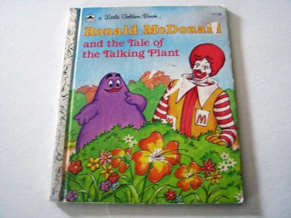 Ronald McDonald and the Tale of the Talking Plant- A Little Golden Book