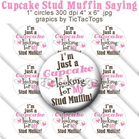 Im Just a Cupcake Looking for My Stud Muffin by TicTacTogs on