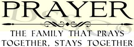 Prayer A Family Who Prays Together Designstudiosigns