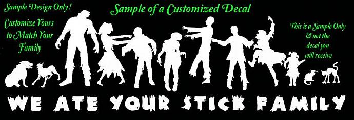 "CUSTOM Zombie Family Vinyl Decal - ""We Ate Your Stick Family"""