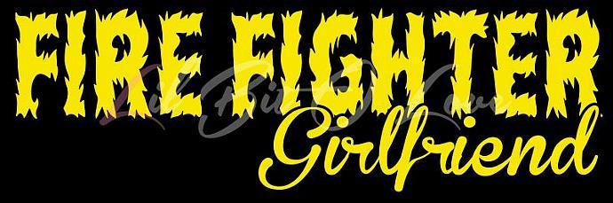 Fire Fighter Girlfriend Vinyl Car Decal - Firefighter Fireman Fire Man