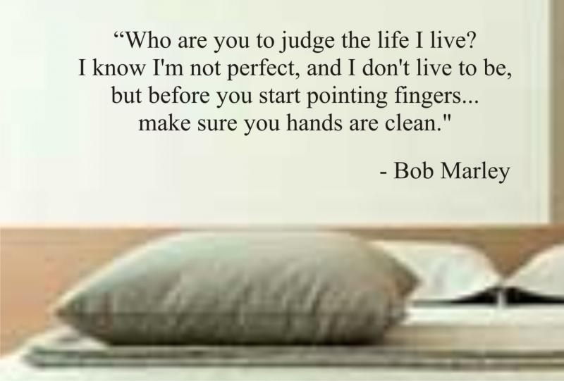 Bob Marley Quotes Who Are You To Judge 77674 Movieweb