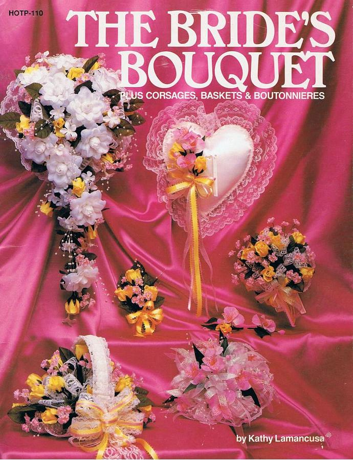THE BRIDE'S BOUQUET instructional booklet, includes corsages, baskets and