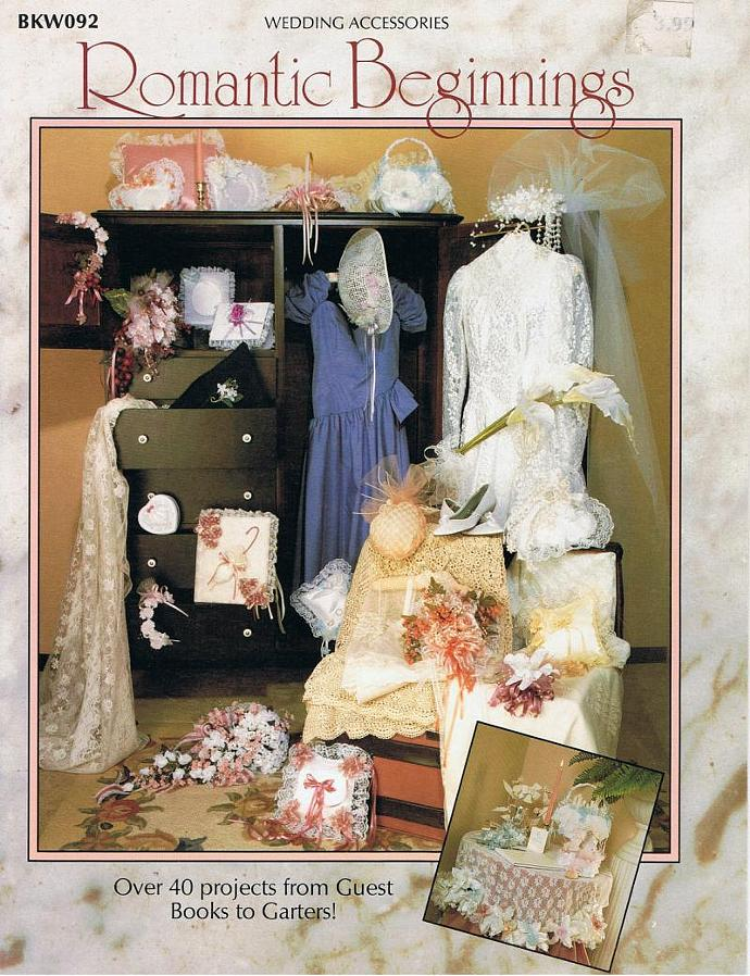 ROMANTIC BEGINNINGS.  Over 40 projects from guest books to garters.  Wedding