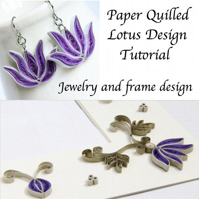 Paper Quilling Tutorial for Jewelry PDF Lotus Flower and Lotus Frame Design DIY
