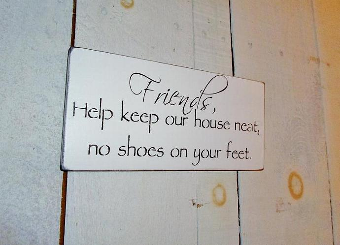"""No Shoes sign, New Home Housewarming """"Friends, Help keep our house neat no shoes"""