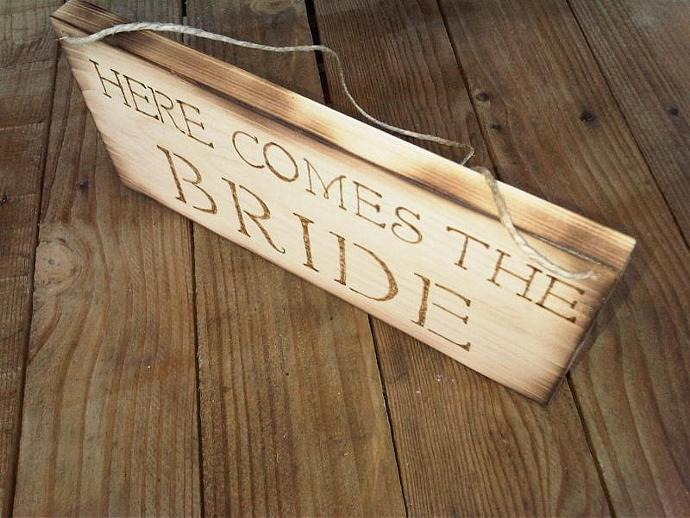 Here Comes the Bride rustic wood burned sign - Barn Chic, Country Chic Wedding,