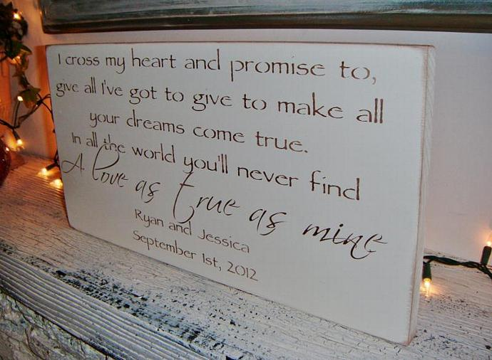 "Wedding Sign, customized love song lyrics - "" I cross my heart and promise to,"