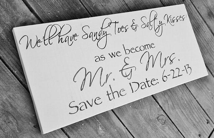 "Save the Date Beach Wedding Sign ""We'll have sandy toes & salty kisses as we"