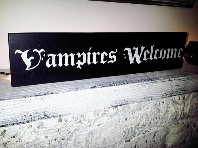 VAMPIRES WELCOME - fun Twilight, Halloween decoration sign - 6x24 black & white