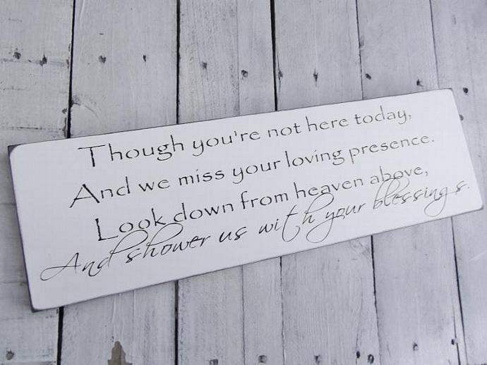 """In memory Wedding Signs, family member """"Though you're not here today, and we"""