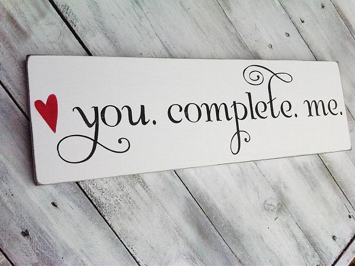"CUSTOMIZED Wedding Sign, Anniversary, Engagement ""You Complete Me""  gift for"
