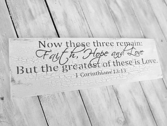 "Scripture Wedding Sign ""Now these three remain, Faith Hope and Love but the"