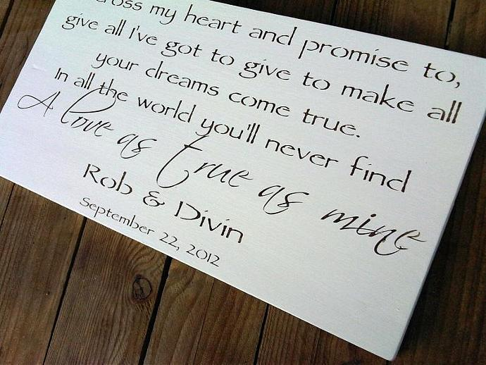 "Customized wedding signs, wedding song - "" I cross my heart and promise to, give"