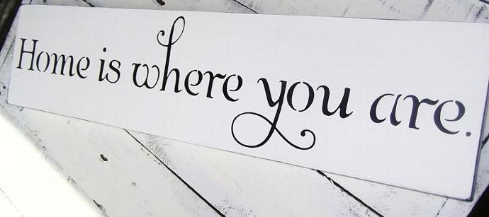 Home is where you are - wedding sign, military family army navy marines air