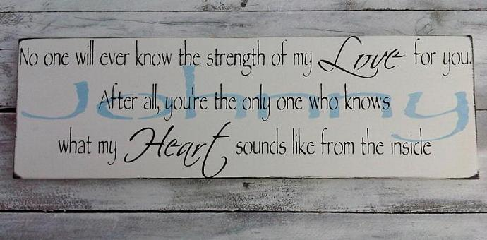 """Baby Nursery Decor, Handpainted Sign- """"No one will ever know the strength of my"""