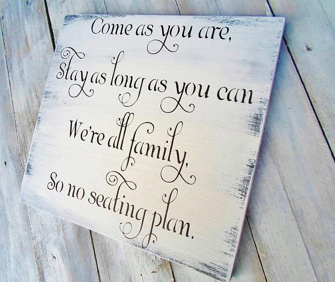 """Seating Sign, Wedding Reception Ceremony sign """"Come as you are, Stay as long as"""