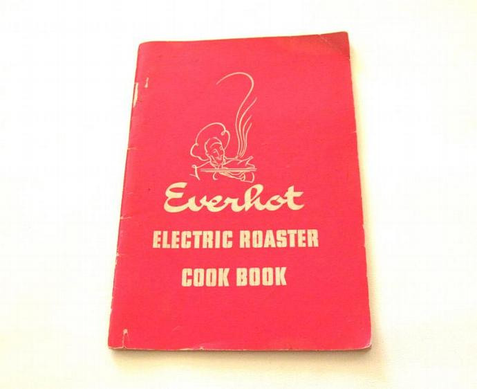 Everhot Electric Roaster Oven Owner Instruction Manual Recipe Book Vintage Model