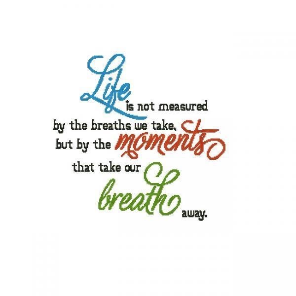 ALL STITCHES - LIFE IS NOT MEASURED BY BREATHS CROSS STITCH PATTERN .PDF -900