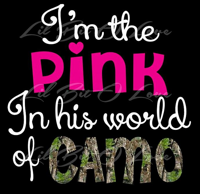 I'm the Pink in His World of Camo Vinyl Decal Sticker Girl Hunter Hunt