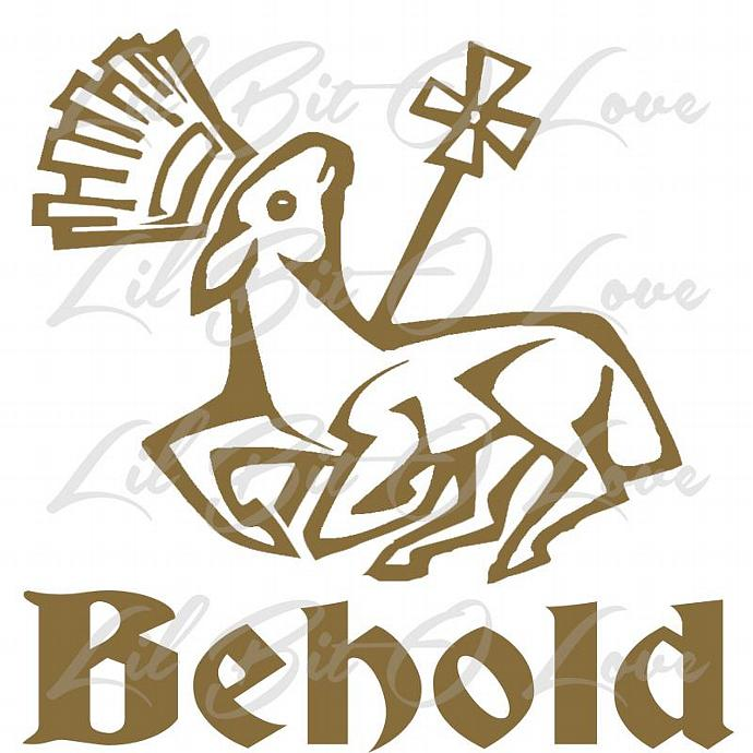 Vinyl Decal Reads Behold And Features The Lamb By Lilbitolove On
