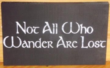 Not All Who Wander Are Lost Signs Plaques Primitives Lord of The Rings