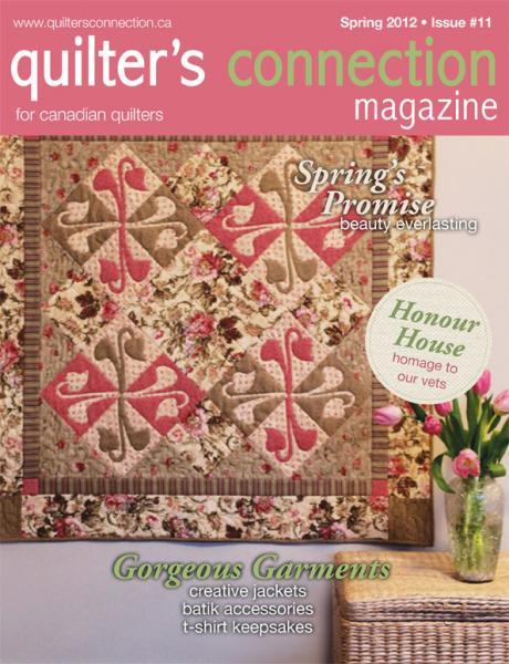 On Sale Canada's Own The Quilter's Connection Magazine Spring 2012 Issue 11