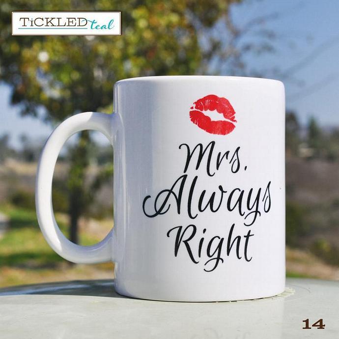 Mrs. Always Right  - Valentine's Day - 11 oz. Coffee Mug - Tickled Teal